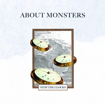 About Monsters_Single Cover_Stop the Clocks